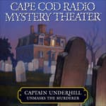 Captain Underhill Unmasks the Murderer by  Steven Thomas Oney audiobook