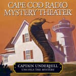 Captain Underhill Uncoils the Mystery by  Steven Thomas Oney audiobook