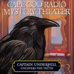 Captain Underhill Uncovers the Truth by  Steven Thomas Oney audiobook
