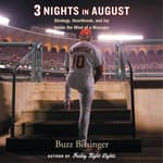 Three Nights in August by  Buzz Bissinger audiobook