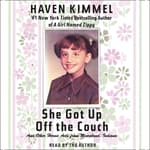 She Got Up Off the Couch by  Haven Kimmel audiobook