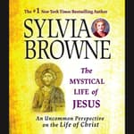 The Mystical Life of Jesus by  Sylvia Browne audiobook