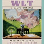 WLT: A Radio Romance by  Garrison Keillor audiobook