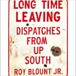 Long Time Leaving by  Roy Blount Jr. audiobook