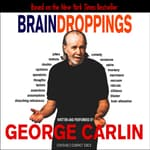 Brain Droppings by  George Carlin audiobook