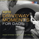 NPR Driveway Moments for Dads by  NPR audiobook