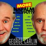 More Napalm and Silly Putty by  George Carlin audiobook