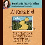 At Knit's End by  Stephanie Pearl-McPhee audiobook