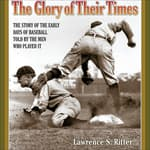 The Glory of Their Times by  Lawrence S. Ritter audiobook