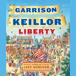 Liberty by  Garrison Keillor audiobook