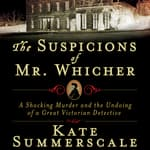 The Suspicions of Mr. Whicher by  Kate Summerscale audiobook