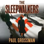 The Sleepwalkers by  Paul Grossman audiobook