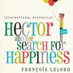 Hector and the Search for Happiness by  François Lelord audiobook