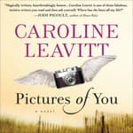 Pictures of You by  Caroline Leavitt audiobook