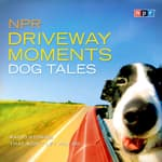 NPR Driveway Moments Dog Tales by  NPR audiobook