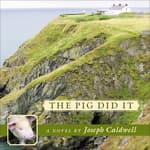 The Pig Did It by  Joseph Caldwell audiobook