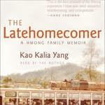 The Latehomecomer by  Kao Kalia Yang audiobook