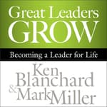 Great Leaders Grow by  Mark Miller audiobook