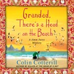 Granddad, There's a Head on the Beach by  Colin Cotterill audiobook