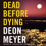 Dead Before Dying by  Deon Meyer audiobook