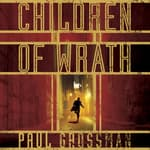 Children of Wrath by  Paul Grossman audiobook