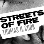 Streets of Fire by  Thomas H. Cook audiobook