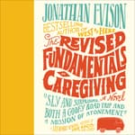 The Revised Fundamentals of Caregiving by  Jonathan Evison audiobook