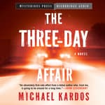 Three-Day Affair by  Michael Kardos audiobook