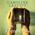 Is This Tomorrow by  Caroline Leavitt audiobook