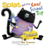 Splat and the Cool School Trip by  Rob Scotton audiobook
