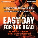 Easy Day for the Dead by  Howard E. Wasdin audiobook