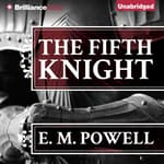 The Fifth Knight by  E. M. Powell audiobook