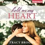 Hold on My Heart by  Tracy Brogan audiobook