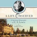 A Life Observed by  Devin Brown audiobook