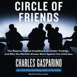 Circle of Friends by  Charles Gasparino audiobook