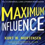Maximum Influence 2nd Edition by  Kurt W. Mortensen audiobook