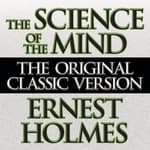The Science the Mind by  Ernest Holmes audiobook