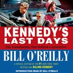 Kennedy's Last Days by  Bill O'Reilly audiobook