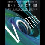 Vortex by  Robert Charles Wilson audiobook