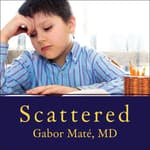 Scattered by  Gabor Mate, M.D. audiobook