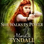 She Walks in Power by  MaryLu Tyndall audiobook