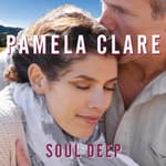 Soul Deep by  Pamela Clare audiobook