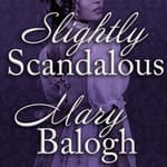 Slightly Scandalous by  Mary Balogh audiobook