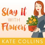 Slay It with Flowers by  Kate Collins audiobook