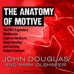 The Anatomy of Motive by  John Douglas audiobook