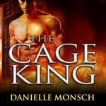 The Cage King by  Danielle Monsch audiobook