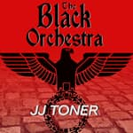 The Black Orchestra by  JJ Toner audiobook