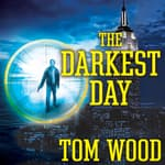 The Darkest Day by  Tom Wood audiobook