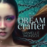 The Dream Crafter by  Danielle Monsch audiobook