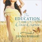 The Education of Dixie Dupree by  Donna Everhart audiobook